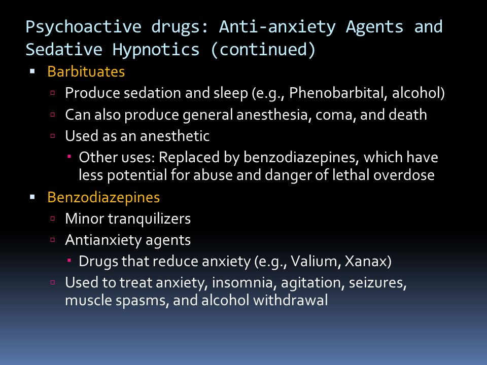 Psychoactive drugs: Anti-anxiety Agents and Sedative Hypnotics (continued)