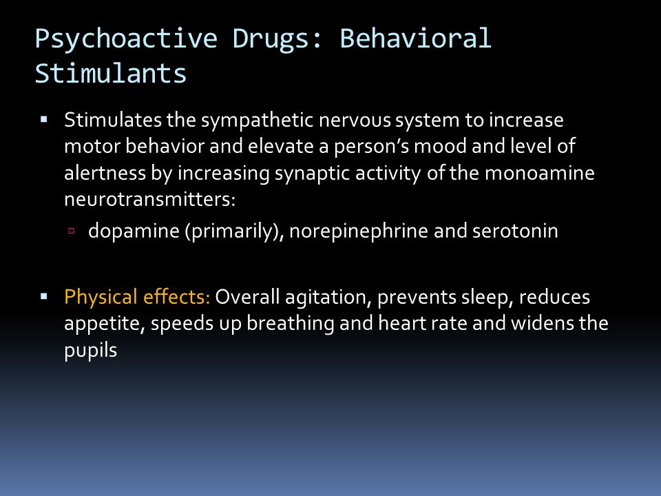 Psychoactive Drugs: Behavioral Stimulants
