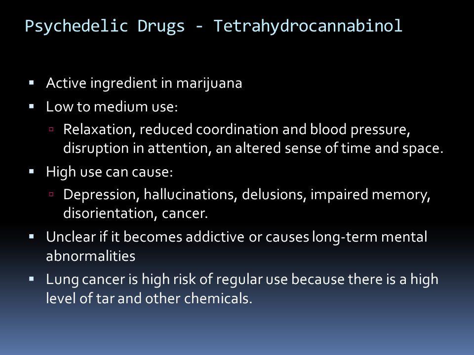 Psychedelic Drugs - Tetrahydrocannabinol