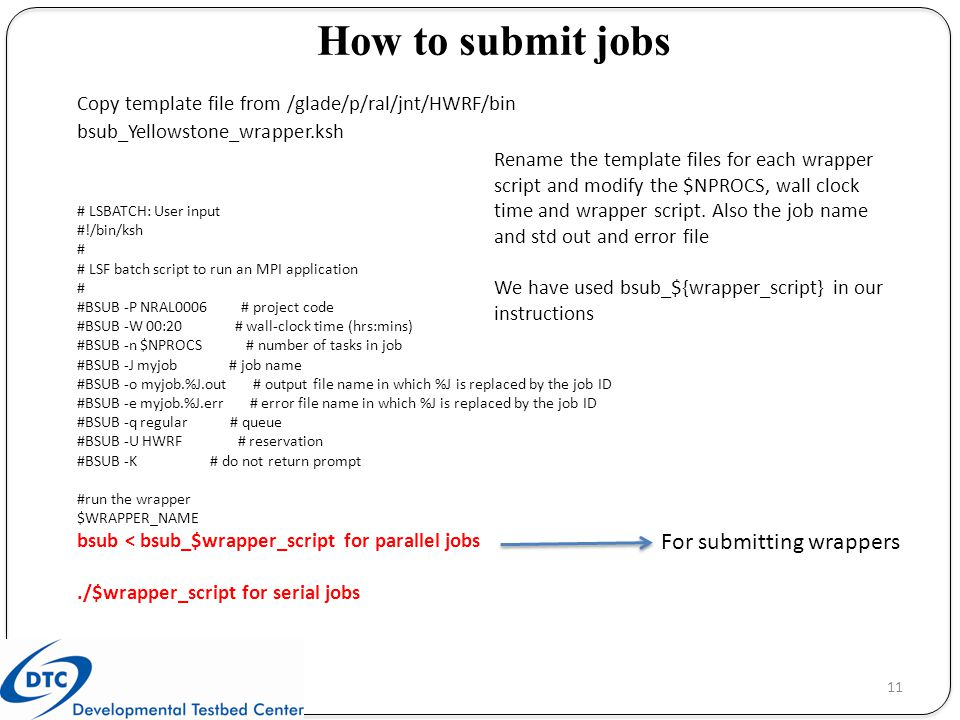 How to submit jobs For submitting wrappers