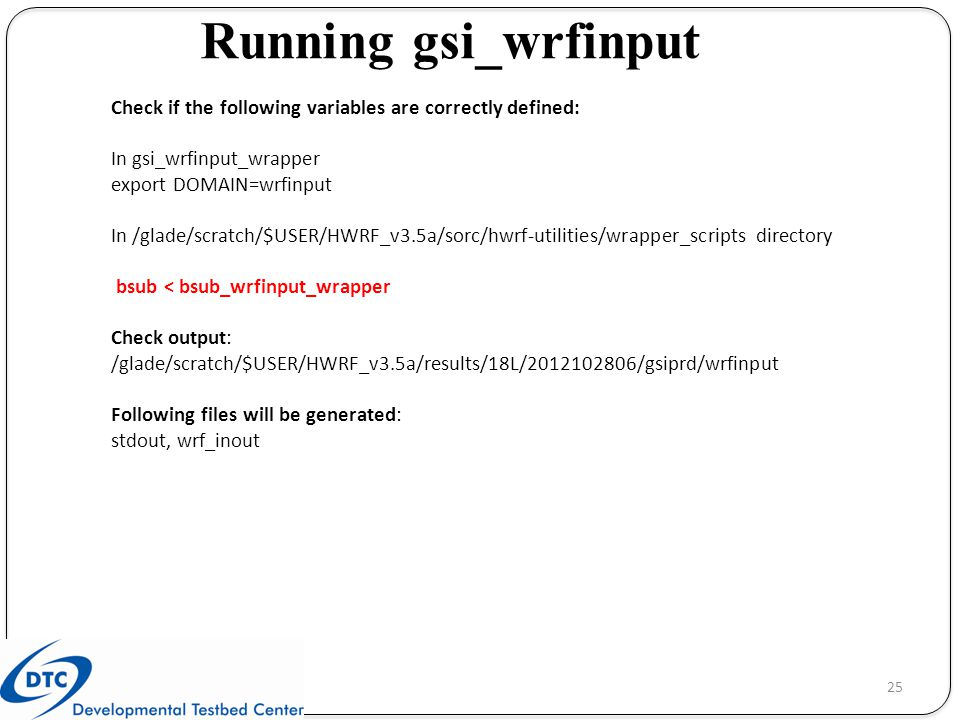 Running gsi_wrfinput Check if the following variables are correctly defined: In gsi_wrfinput_wrapper.