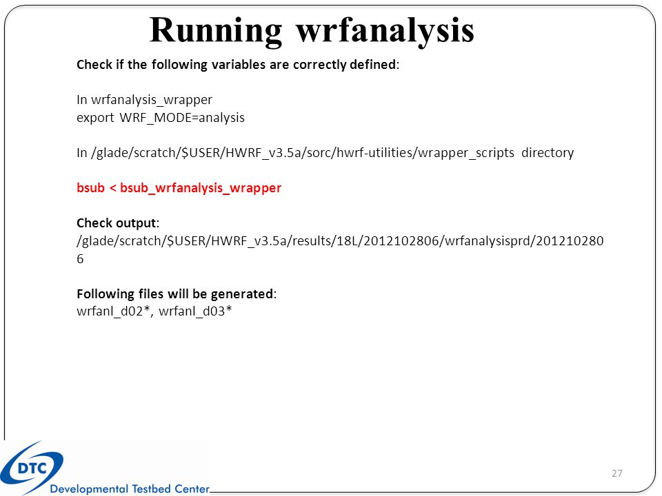 Running wrfanalysis Check if the following variables are correctly defined: In wrfanalysis_wrapper.