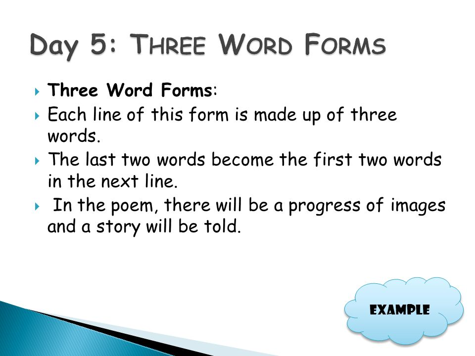 Day 5: Three Word Forms Three Word Forms: