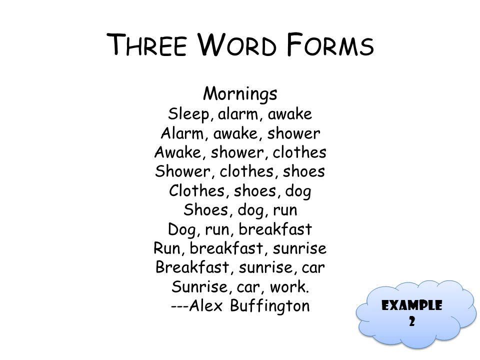 Three Word Forms Mornings Sleep, alarm, awake Alarm, awake, shower