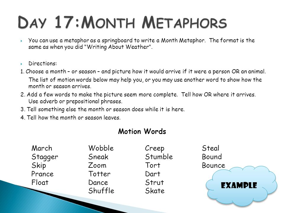 Day 17:Month Metaphors Example Motion Words March Wobble Creep Steal