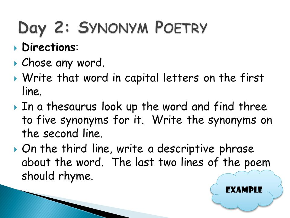 Day 2: Synonym Poetry Directions: Chose any word.