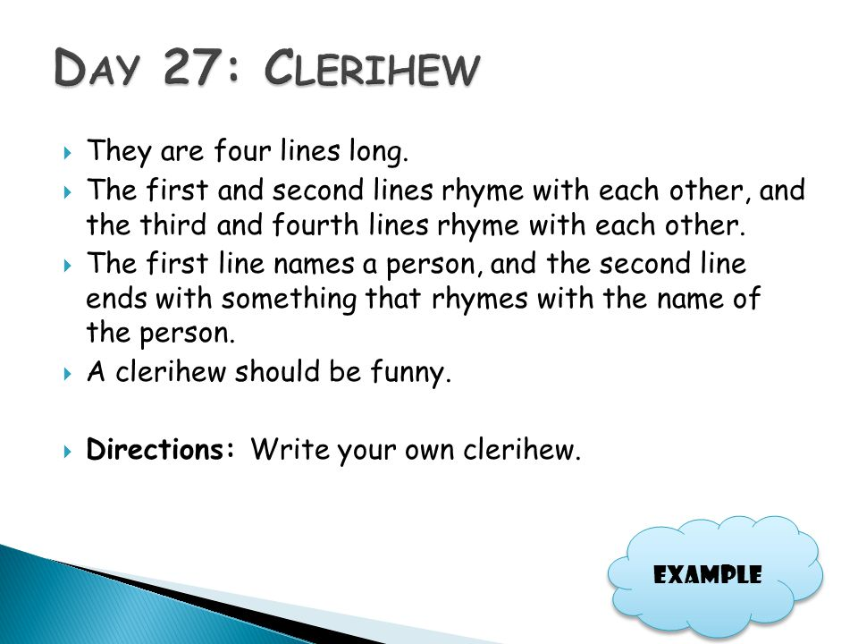 Day 27: Clerihew They are four lines long.