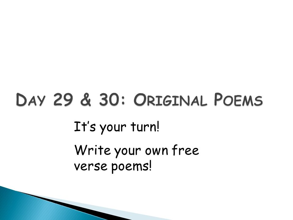 Day 29 & 30: Original Poems It's your turn!
