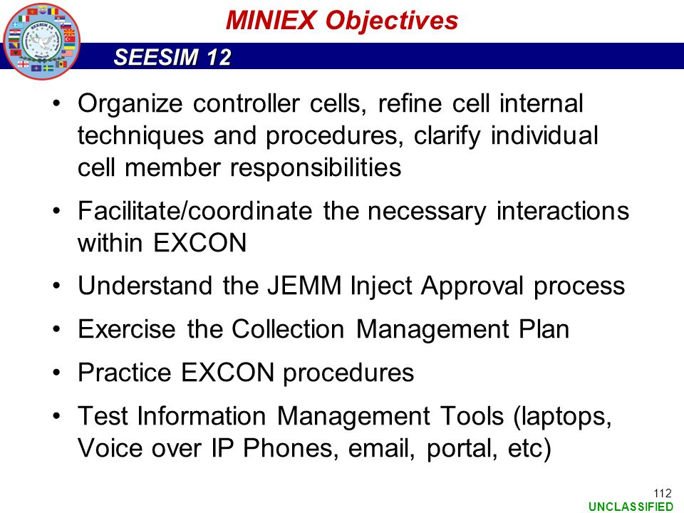 MINIEX Objectives Organize controller cells, refine cell internal techniques and procedures, clarify individual cell member responsibilities.
