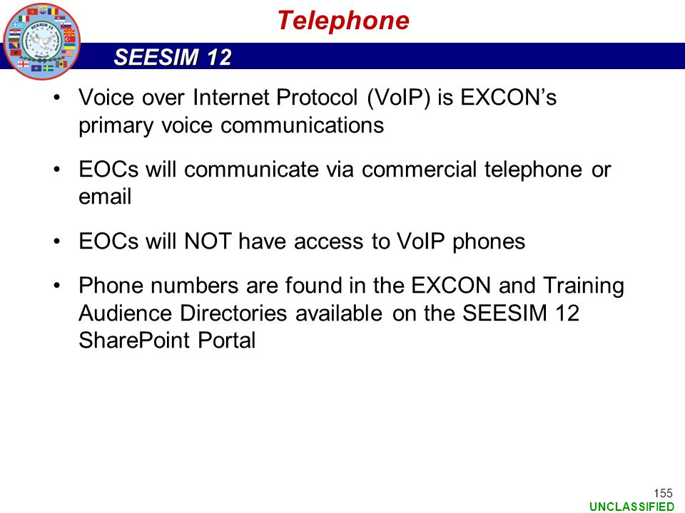 Telephone Voice over Internet Protocol (VoIP) is EXCON's primary voice communications. EOCs will communicate via commercial telephone or email.