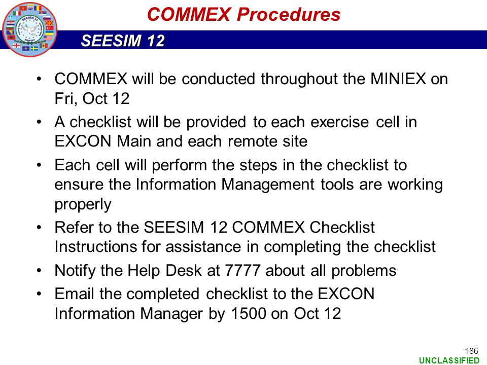 COMMEX Procedures COMMEX will be conducted throughout the MINIEX on Fri, Oct 12.