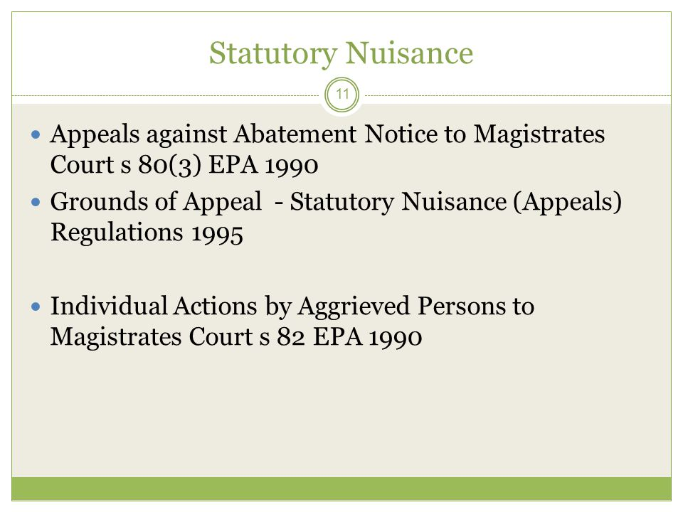 Statutory Nuisance Appeals against Abatement Notice to Magistrates Court s 80(3) EPA 1990.