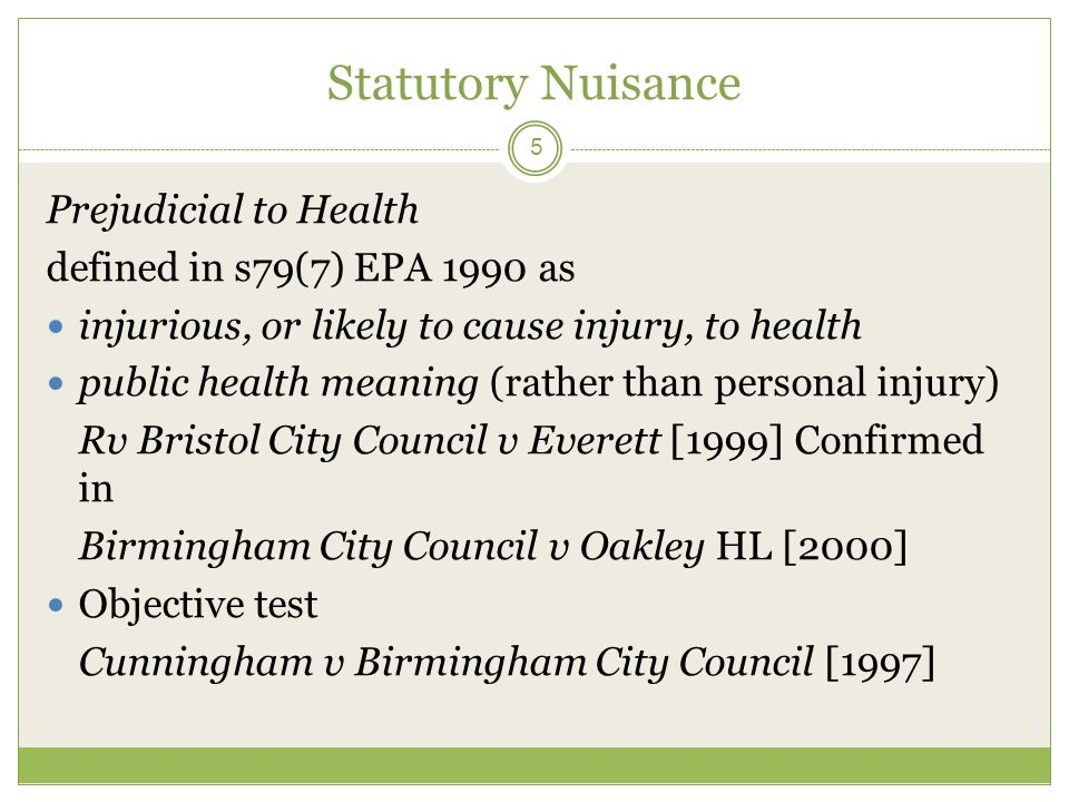 Statutory Nuisance Prejudicial to Health defined in s79(7) EPA 1990 as