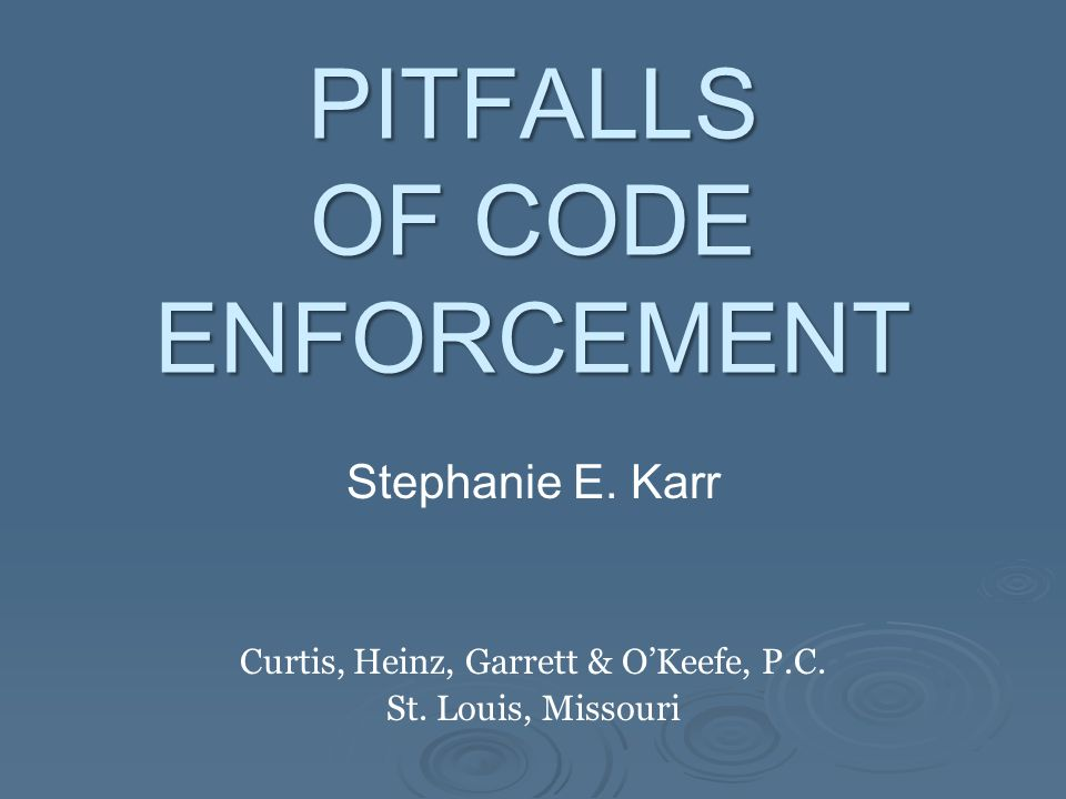 PITFALLS OF CODE ENFORCEMENT