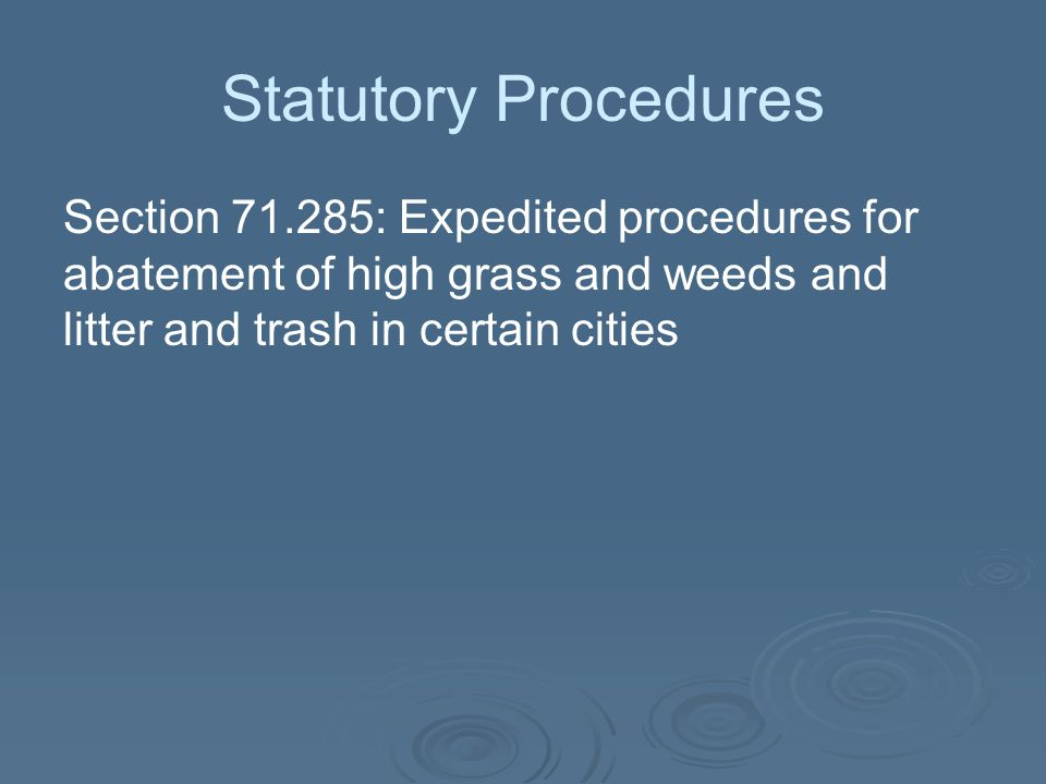 Statutory Procedures Section 71.285: Expedited procedures for abatement of high grass and weeds and litter and trash in certain cities.