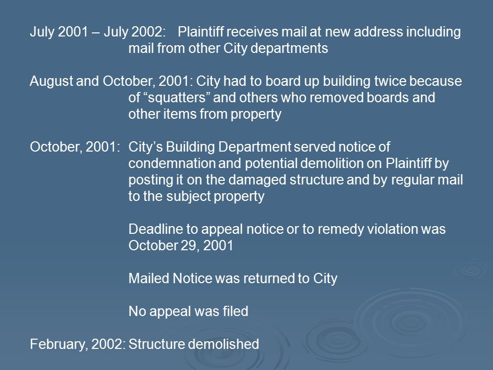 July 2001 – July 2002: Plaintiff receives mail at new address including mail from other City departments