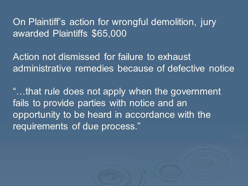 On Plaintiff's action for wrongful demolition, jury awarded Plaintiffs $65,000