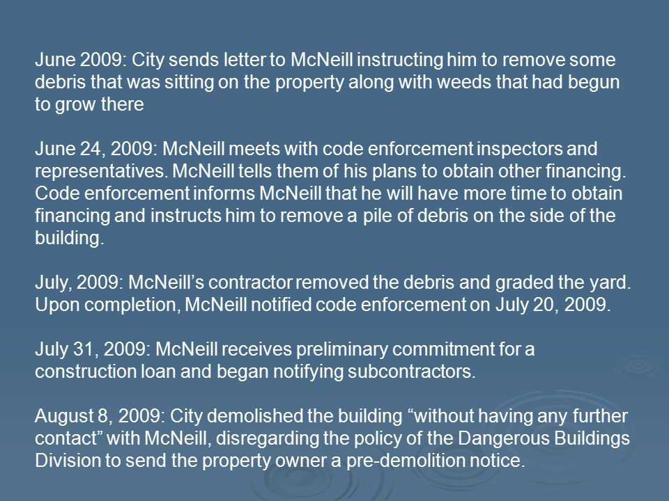 June 2009: City sends letter to McNeill instructing him to remove some debris that was sitting on the property along with weeds that had begun to grow there