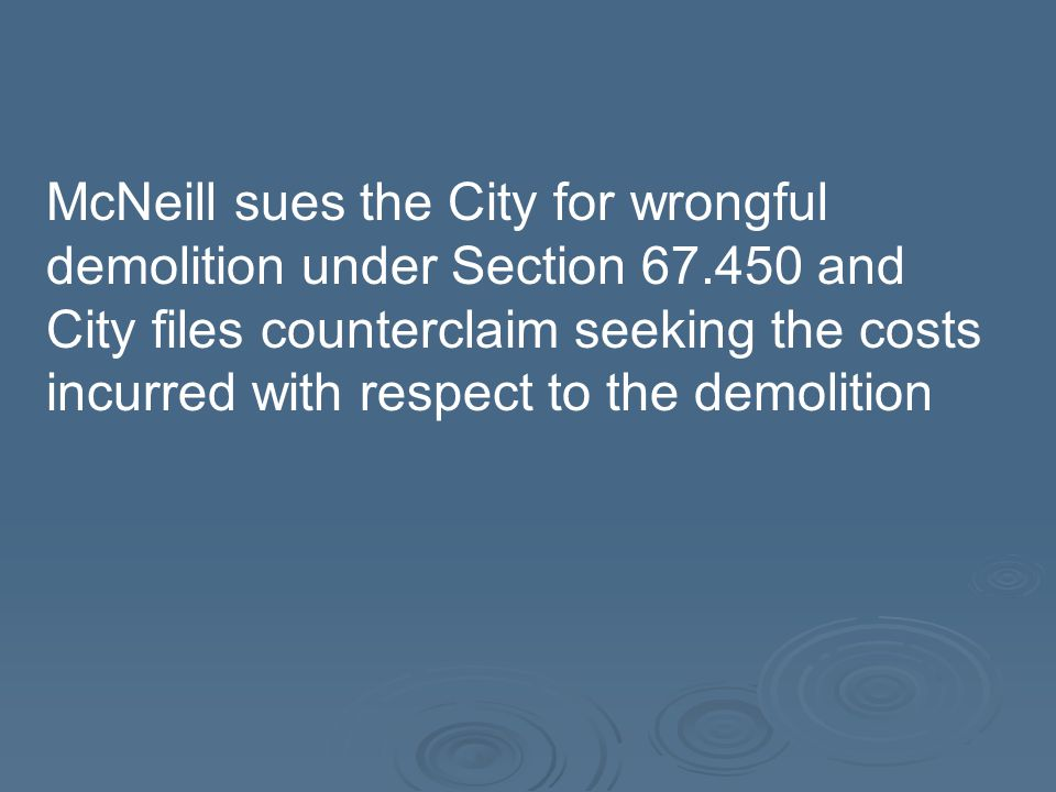 McNeill sues the City for wrongful demolition under Section 67