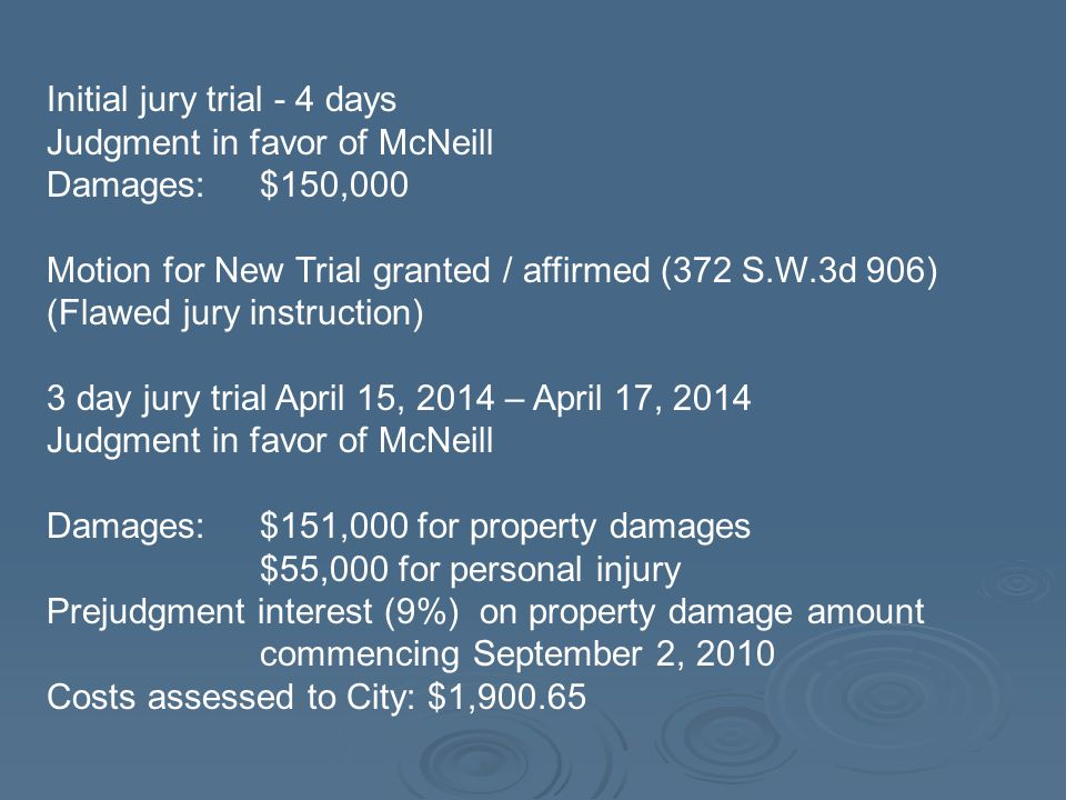 Initial jury trial - 4 days