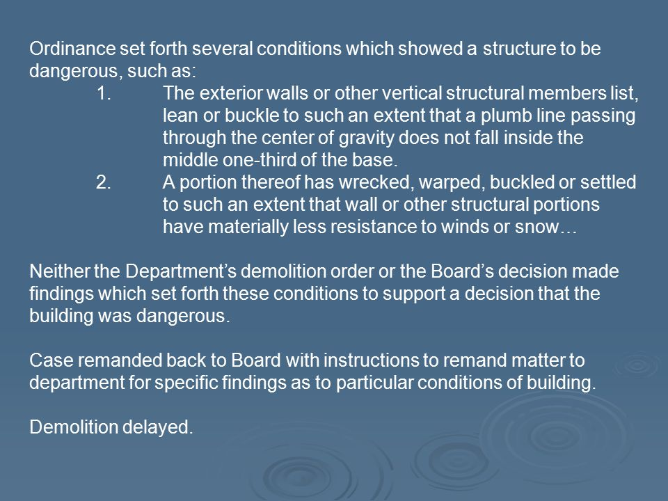 Ordinance set forth several conditions which showed a structure to be dangerous, such as: