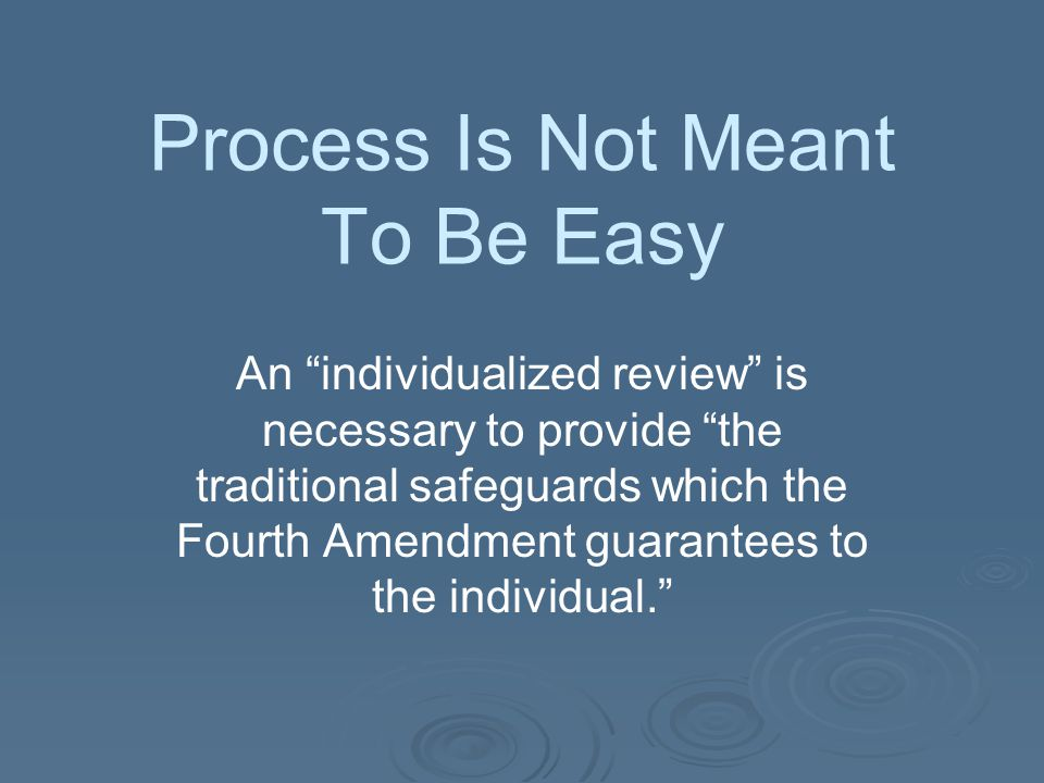 Process Is Not Meant To Be Easy