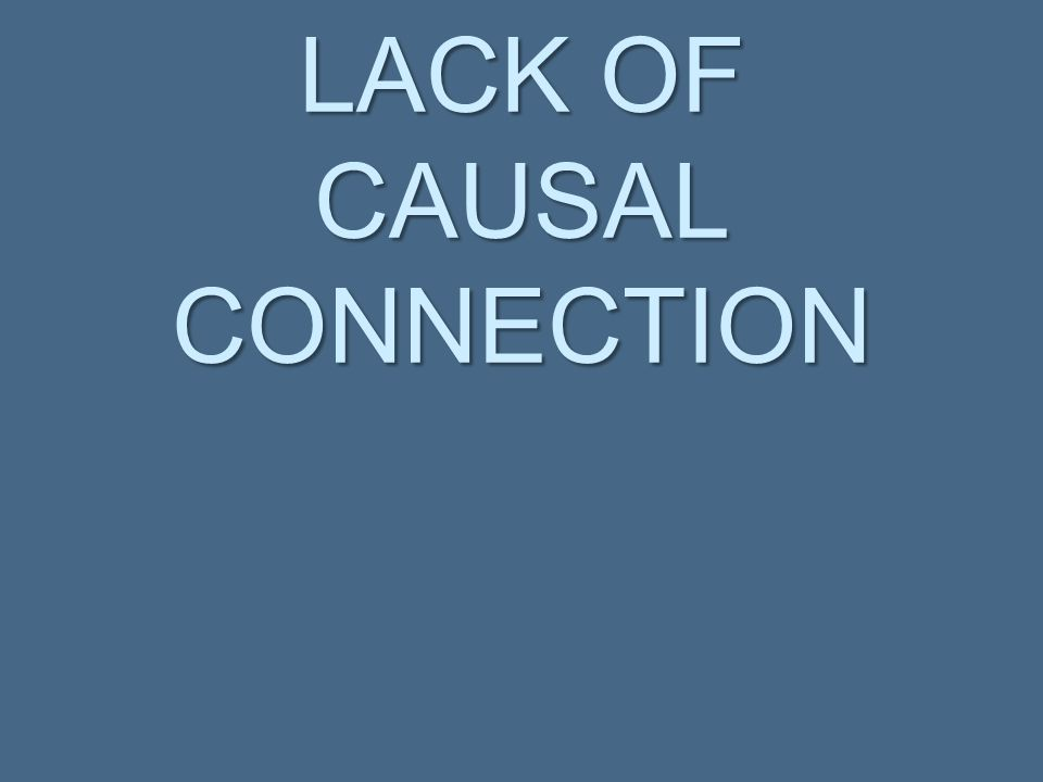 LACK OF CAUSAL CONNECTION