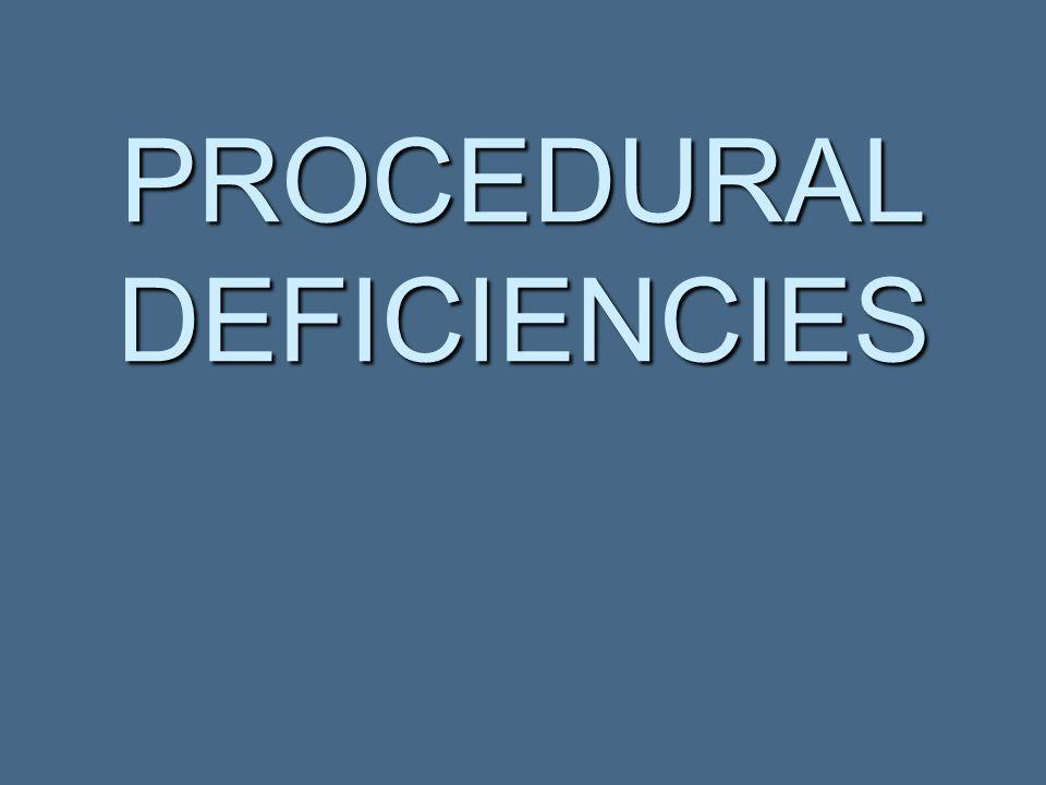 PROCEDURAL DEFICIENCIES