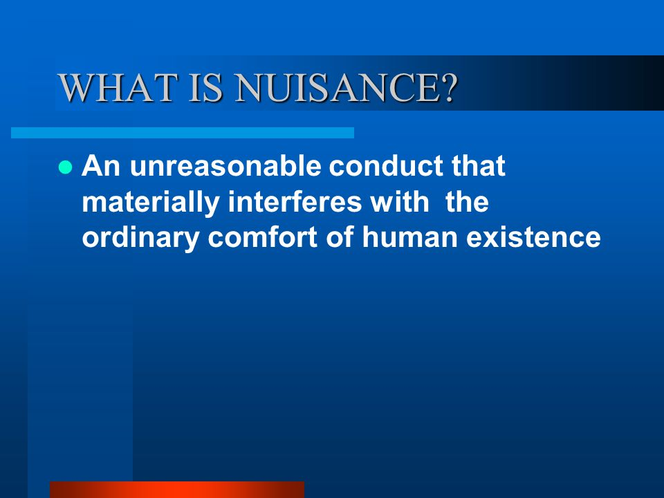 WHAT IS NUISANCE.