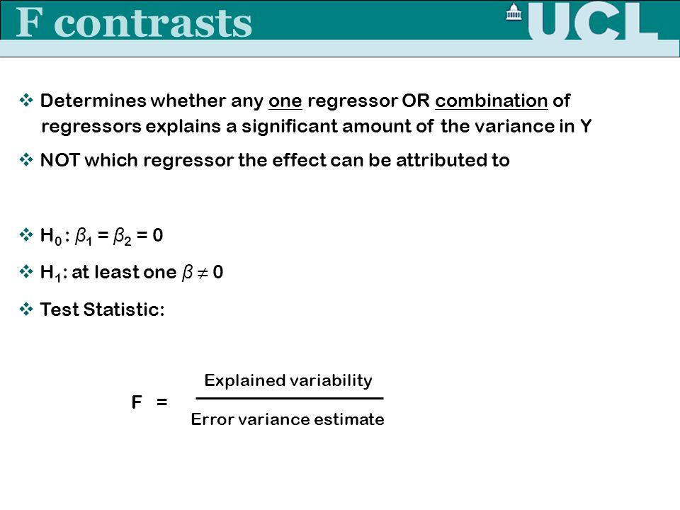 F contrasts Determines whether any one regressor OR combination of