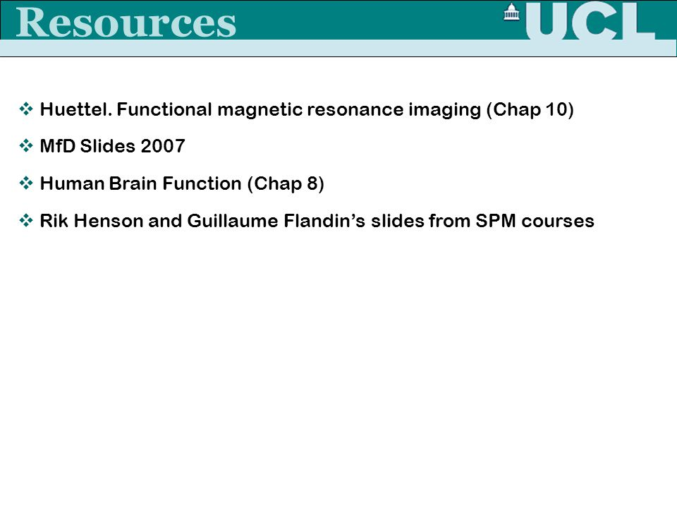 Resources Huettel. Functional magnetic resonance imaging (Chap 10)