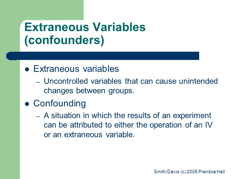 Extraneous Variables (confounders)