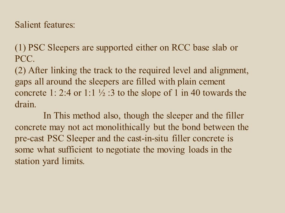 Salient features: (1) PSC Sleepers are supported either on RCC base slab or PCC.
