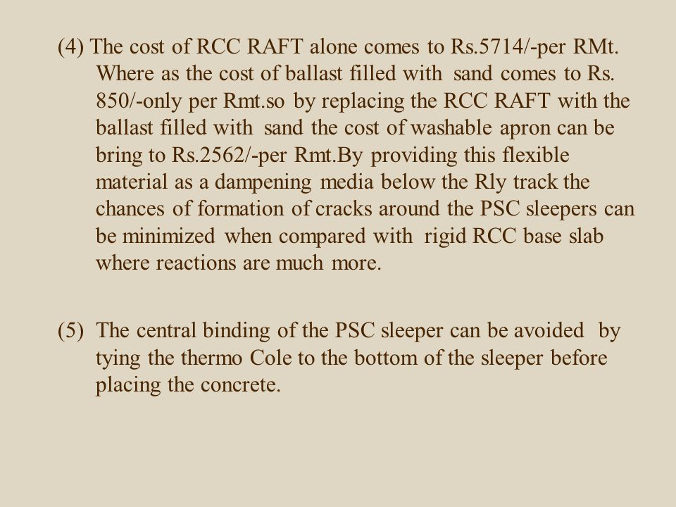 (4) The cost of RCC RAFT alone comes to Rs. 5714/-per RMt