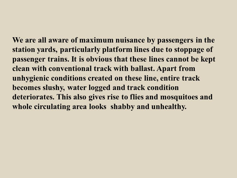 We are all aware of maximum nuisance by passengers in the station yards, particularly platform lines due to stoppage of passenger trains.