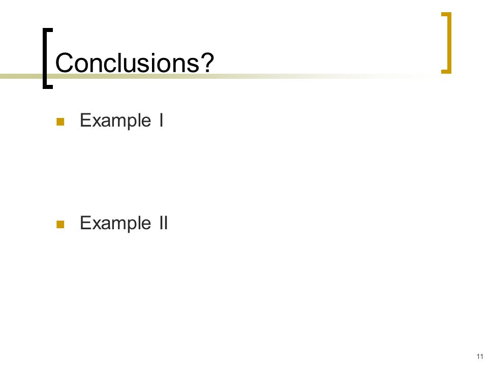 Conclusions Example I Example II