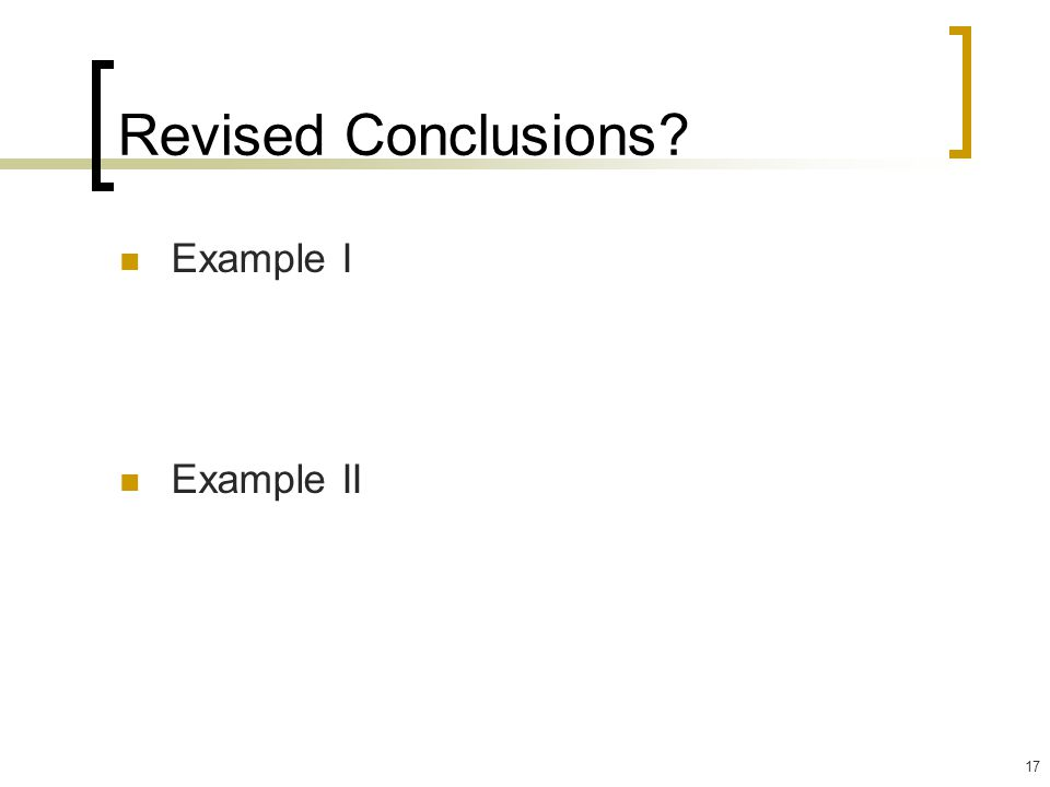 Revised Conclusions Example I Example II