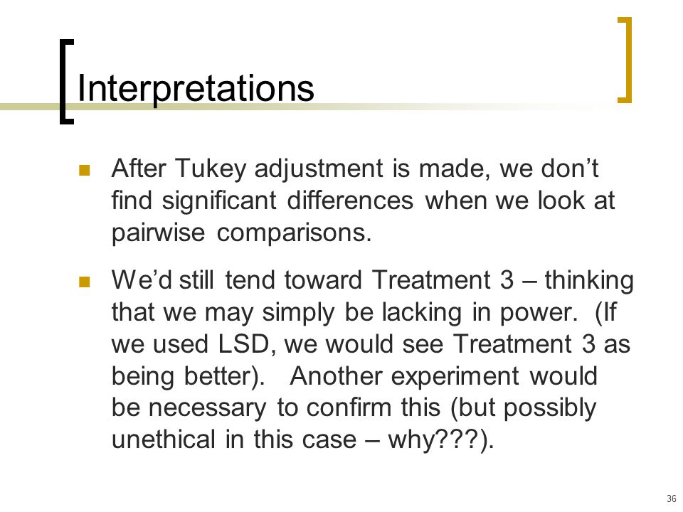 Interpretations After Tukey adjustment is made, we don't find significant differences when we look at pairwise comparisons.