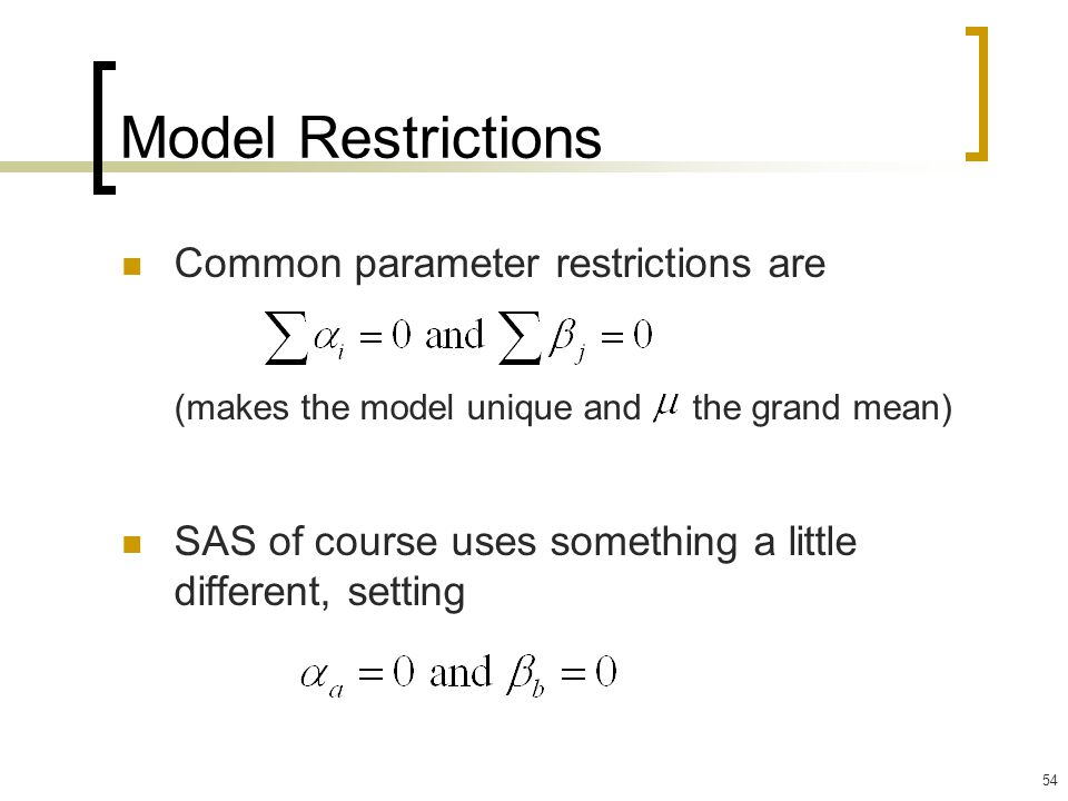 Model Restrictions Common parameter restrictions are