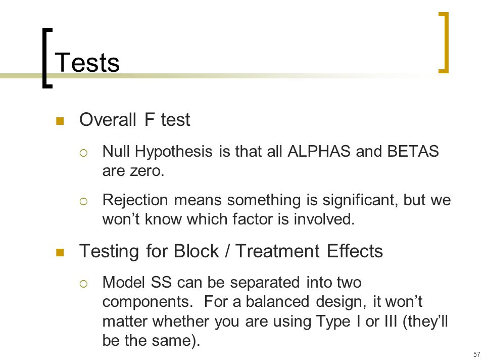 Tests Overall F test Testing for Block / Treatment Effects