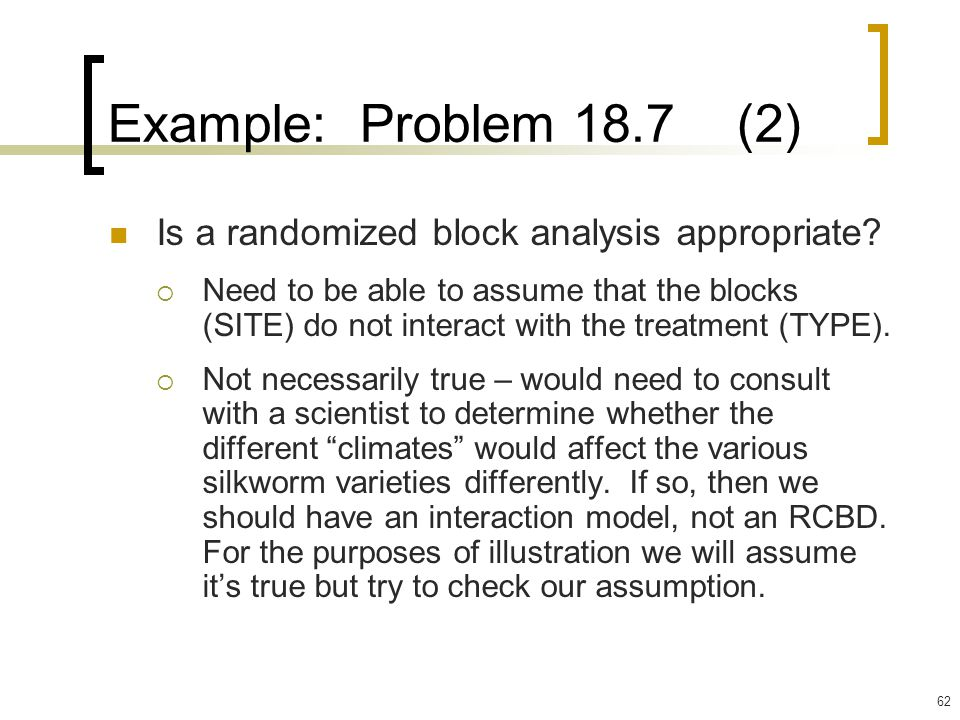 Example: Problem 18.7 (2) Is a randomized block analysis appropriate