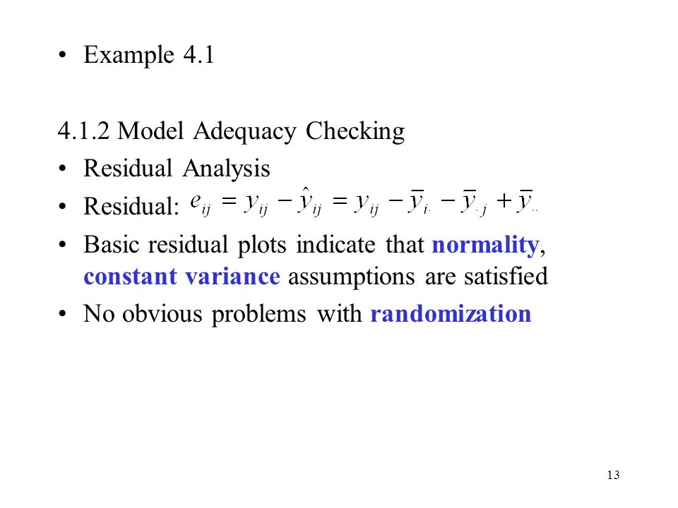 Example 4.1 4.1.2 Model Adequacy Checking. Residual Analysis. Residual: