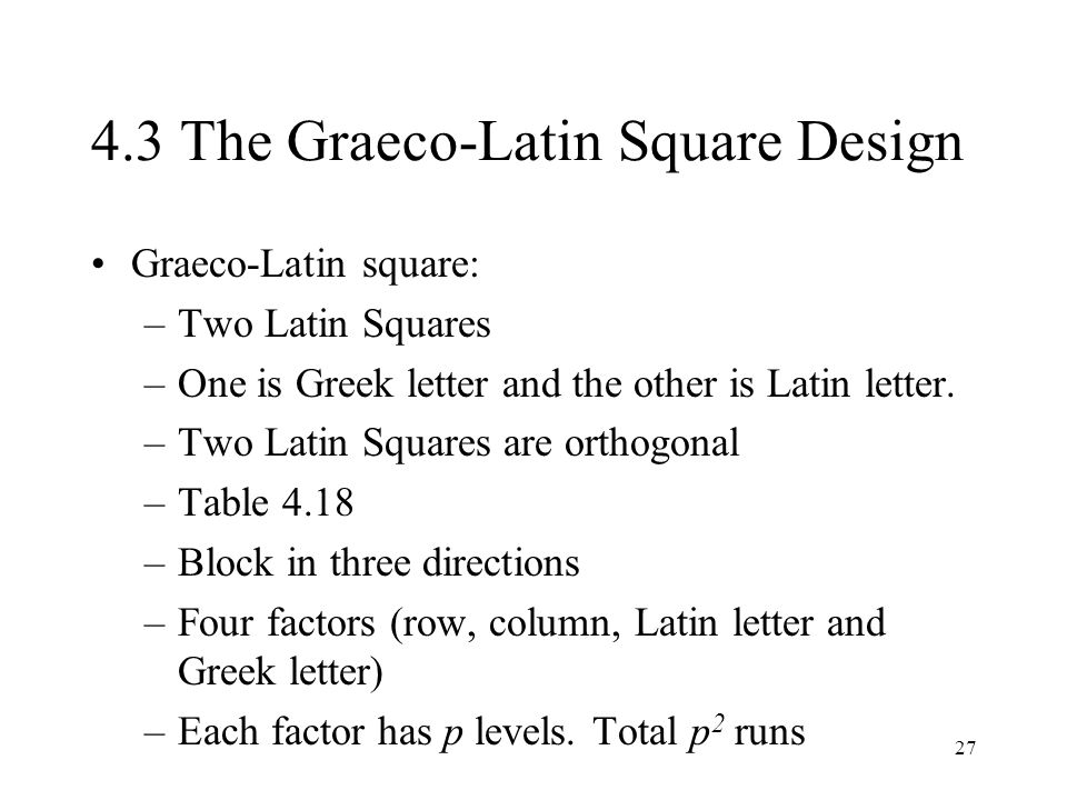 4.3 The Graeco-Latin Square Design