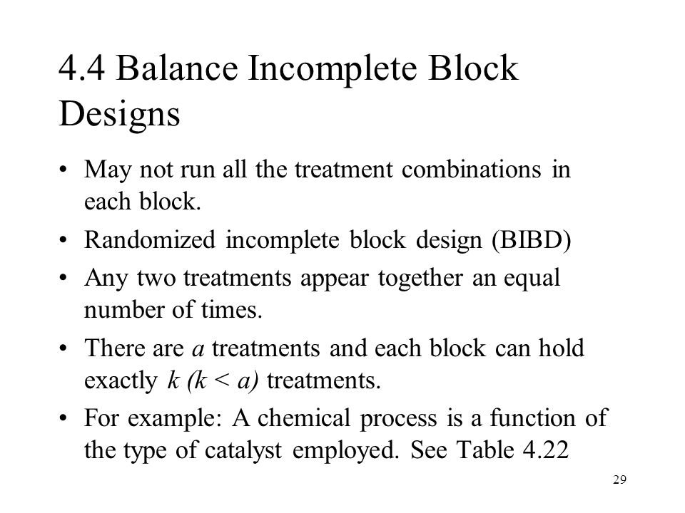 4.4 Balance Incomplete Block Designs