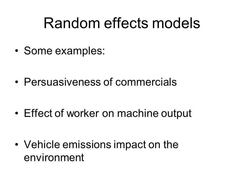 Random effects models Some examples: Persuasiveness of commercials
