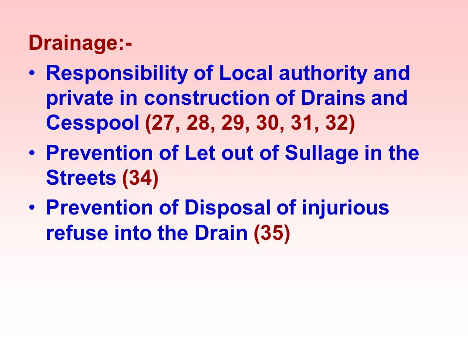 Drainage:- Responsibility of Local authority and private in construction of Drains and Cesspool (27, 28, 29, 30, 31, 32)