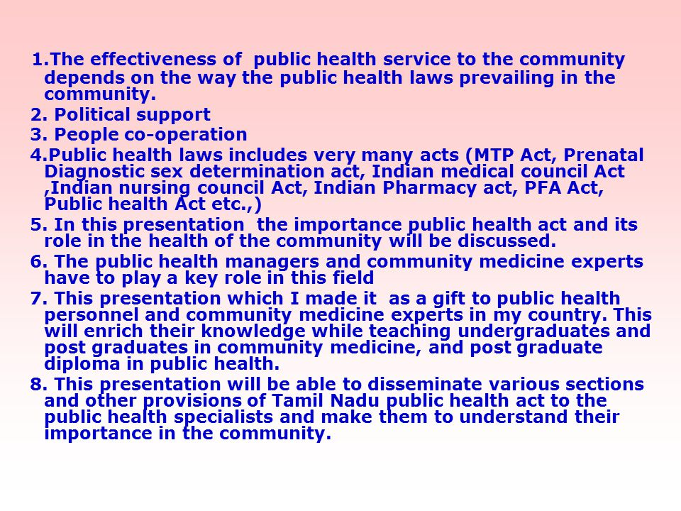 1.The effectiveness of public health service to the community depends on the way the public health laws prevailing in the community.