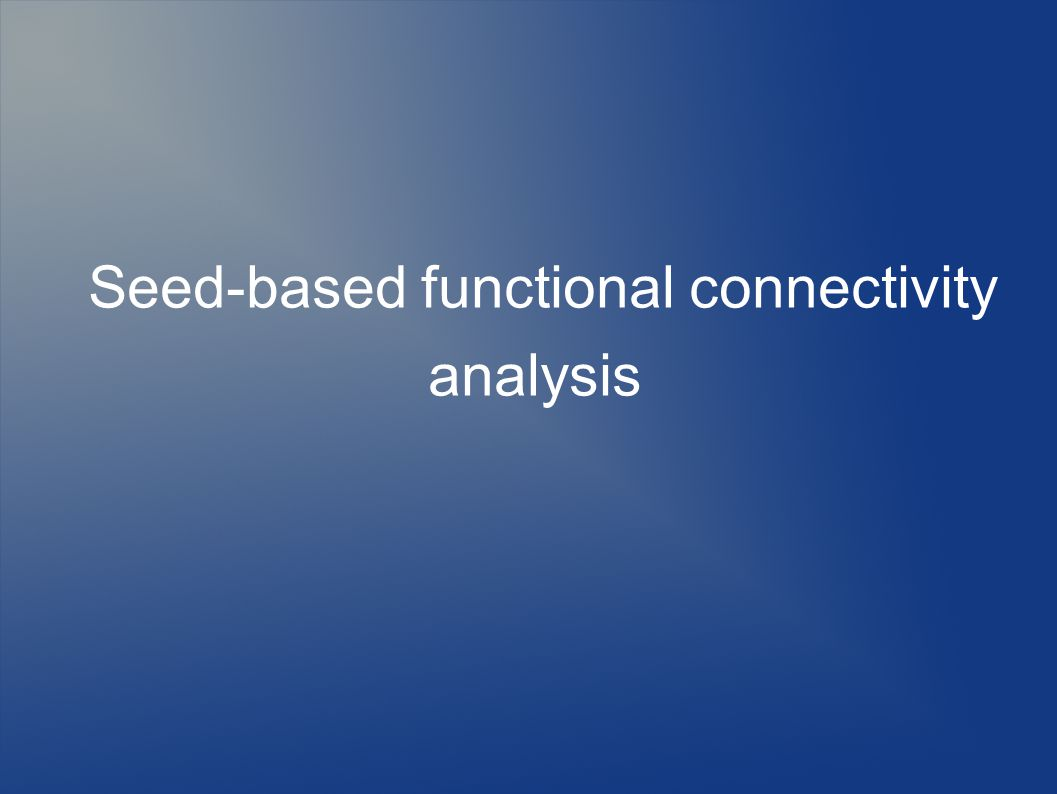 Seed-based functional connectivity analysis