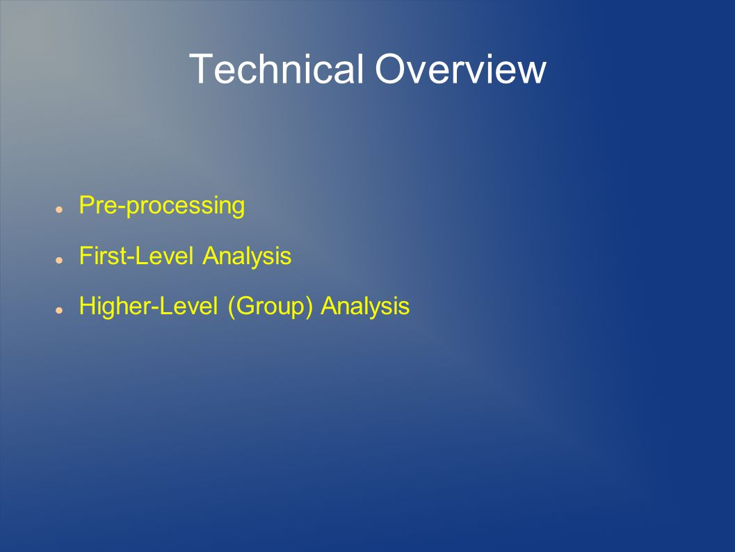 Technical Overview Pre-processing First-Level Analysis