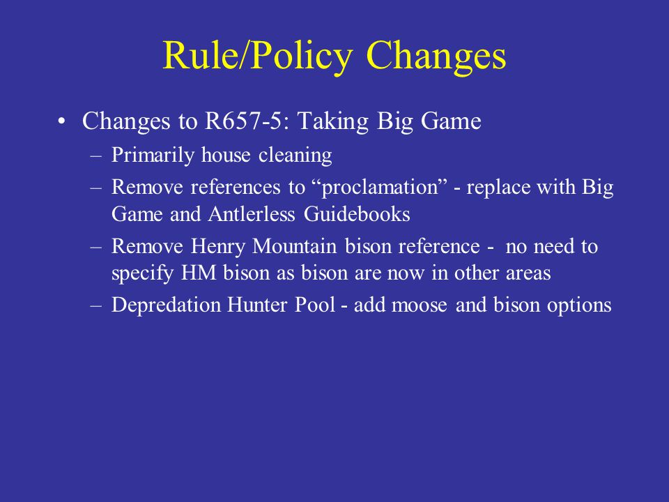 Rule/Policy Changes Changes to R657-5: Taking Big Game